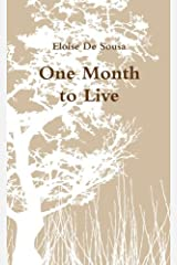One month to live by Eloise De Sousa (2013-01-07) Paperback