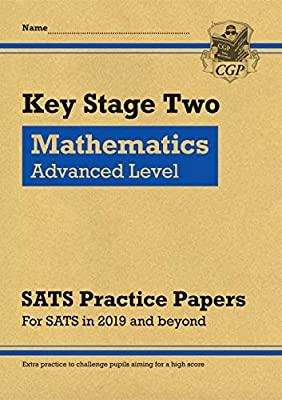 New KS2 Maths Targeted SATS Practice Papers: Advanced Level (for the 2019 tests) (CGP KS2 SATs Practice Papers) from Coordination Group Publications Ltd (CGP)