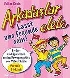Arkadaslar elele - Lasst uns Freunde sein!: Lieder- und Spielebuch