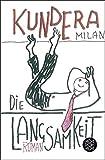 Die Langsamkeit: Roman - Milan Kundera
