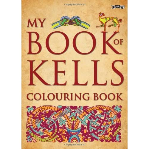 My Book of Kells Colouring Book (The Secret of Kells) by Eoin O'Brien (Illustrator), David Rooney (Illustrator) (1-May-2011) Paperback