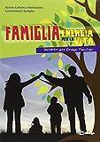 Scarica Libro Famiglia energia per la vita Incontri per gruppi familiari (PDF,EPUB,MOBI) Online Italiano Gratis