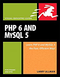 PHP 6 and MySQL 5 for Dynamic Web Sites: Visual QuickPro Guide (Visual QuickPro Guides)