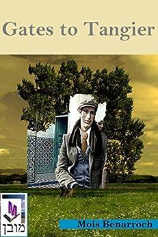 Gates to Tangier (English Edition) di [Benarroch, Mois]
