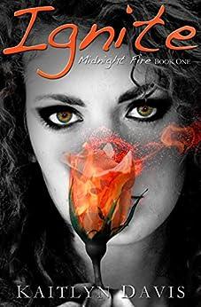 Ignite (Midnight Fire Series Book 1) by [Davis, Kaitlyn]