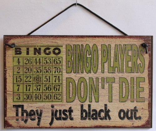 ge Style Sage,Bingo Spieler Keine Sterben Sie, Black Out. Dekorative Fun Universal Haushalts-Zeichen von Egbert 's Treasures ()