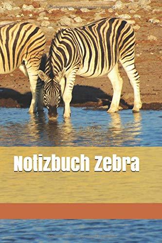 Notizbuch Zebra: Notizbuch für Afrikaliebhaber, Reisende oder Fotografen. Auch als Tagebuch, Journal oder Geschenk geeignet.