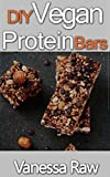 Homemade Protein Bars: DIY Proteins Bars Tickle Tastebuds, Crush Fat and Save Tons Of Cash! (English Edition)