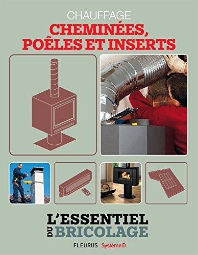 Chauffage & Climatisation : chauffage - chemines, poles et inserts (L'essentiel du bricolage)