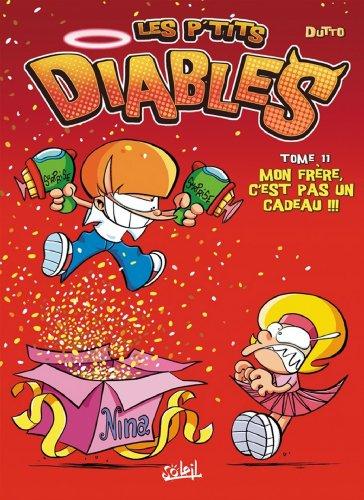 Lire en ligne Les P'tits Diables Tome 11 : Mon frère, c'est pas un cadeau !!! epub pdf