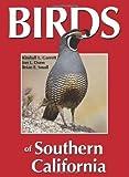 Birds of Southern California 1st (first) Edition by Kimball L. Garrett, Jon L. Dunn, Brian E. Small (2012)