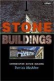Stone Buildings: Conservation, Restoration, History: Conservations, Restoration, History