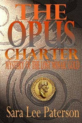 the-opus-charter-by-author-sara-lee-paterson-published-on-february-2014