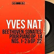 Beethoven: Sonates pour piano Op. 14 Nos. 1 - 2 & Op. 22 (Mono Version)