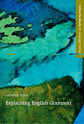 Download PDF Explaining English Grammar: A guide to explaining