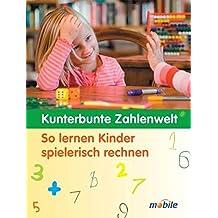 Kunterbunte Zahlenwelt: So lernen Kinder spielerisch rechnen (mobile aktiv)