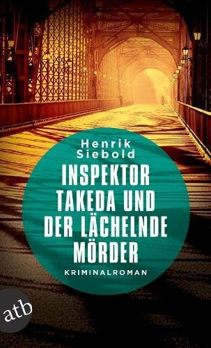 Inspektor Takeda und der lächelnde Mörder: Kriminalroman (Inspektor Takeda ermittelt, Band 3)