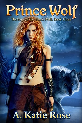 Prince Wolf: Saga of the Black Wolf, Book Three (English Edition) - Saga Black Wolves