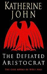 The Defeated Aristocrat: Konigsberg 1919 (Konigsberg series)
