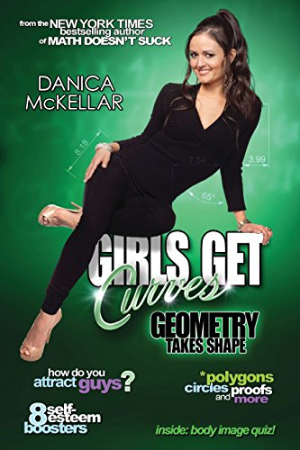 Girls Get Curves: Geometry Takes Shape por Danica McKellar