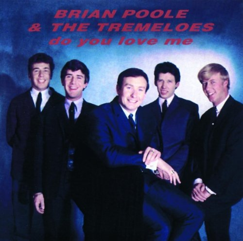 Brian Poole and The Tremeloes  - Do You Love Me