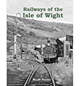 [( Railways of the Isle of Wight * * )] [by: Marie Panter] [Jun-2013]