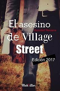 El asesino de Village Street par Annabel Navarro