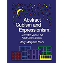Abstract Cubism and Expressionism: Geometric Modern Art Adult Coloring Book