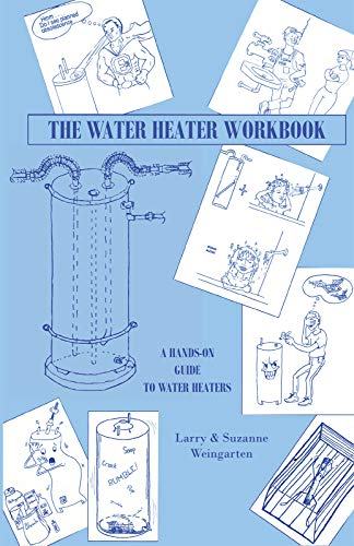 The Water Heater Workbook: A Hands-On Guide to Water Heaters (English Edition)