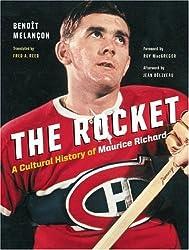 The Rocket: A Cultural History of Maurice Richard by Benoît Melançon (2009-07-14)