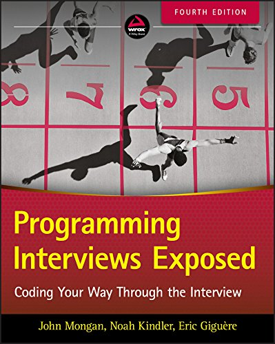 Programming Interviews Exposed: Coding Your Way Through the Interview (English Edition)