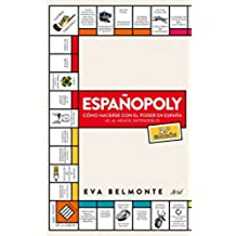 Españopoly: Cómo hacerse con el poder en España (o, al menos, entenderlo) (Ariel)