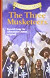 Classic Starts: Three Musketeers, The: Retold from the Alexandre Dumas Original