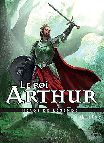 Héros de légende : Le roi Arthur