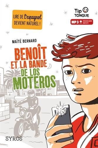 Benoît et la bande de los Moteros - collection Tip Tongue - A2 intermédiaire - dès 12 ans par Maïté Bernard