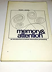 Memory and Attention: An Introduction to Human Information Processing (Psychology S.)