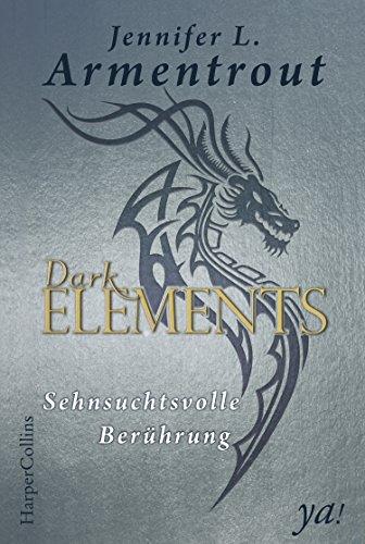 Dark Elements 3 - Sehnsuchtsvolle Berührung (Namen Die Gottes Kindle)