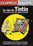 L'Express/Beaux Arts magazine, Hors-série : Le rire de Tintin : Les secrets du génie comique d'Hergé