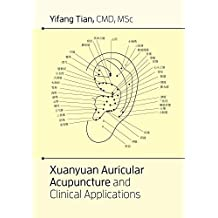 Xuanyuan auricular acupuncture and clinical applications (English Edition)