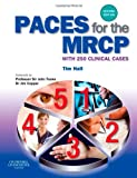 PACES for the MRCP: with 250 Clinical Cases (MRCP Study Guides) (Old Edition)