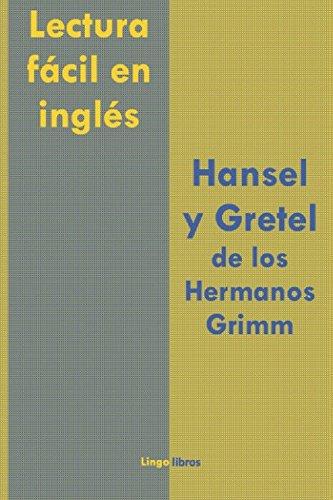 Lectura fácil inglés: Hansel Gretel Hermanos Grimm