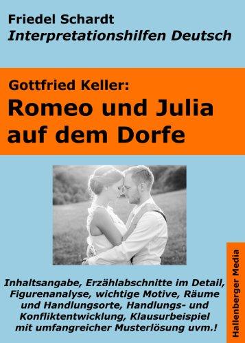 Romeo und Julia auf dem Dorfe - Lektürehilfe und Interpretationshilfe. Interpretationen und Vorbereitungen für den Deutschunterricht (Interpretationshilfen Deutsch 8) (Romeo Und Julia-studie Edition)