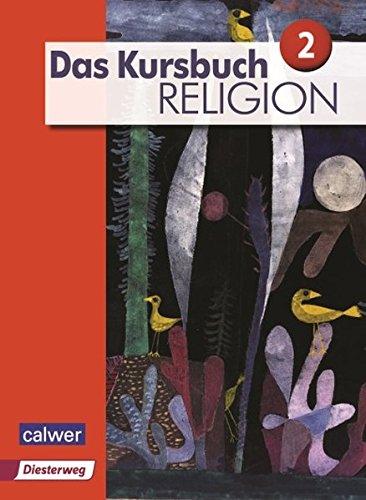 Das Kursbuch Religion 2 Neuausgabe. Schülerbuch: Arbeitsbuch für den Religionsunterricht im 7./8. Schuljahr (Das Kursbuch Religion Neuausgabe 2015)