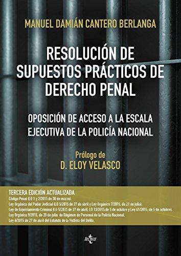 Resolución De Supuestos Prácticos De Derecho Penal (Derecho - Práctica Jurídica) por Manuel Damián Cantero Berlanga