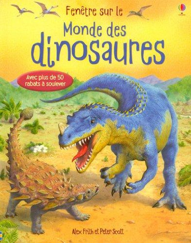 Fenêtre sur - Le monde des dinosaures par Alex Frith