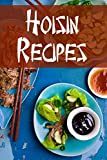 Produkt-Bild: Hoisin Recipes: A Cookbook Focusing on Dishes Using This Fragrant, Sweet & Savory Sauce (English Edition)