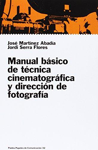 Manual básico de técnica cinematográfica y dirección de fotografía (Comunicación) por José Martínez