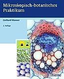 Mikroskopisch-botanisches Praktikum - Gerhard Wanner