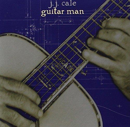 Guitar Man by J.J. CALE (2014-08-02) (Jj 8 Cale)