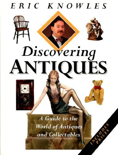 Discovering Antiques by Eric Knowles (1999-10-01)